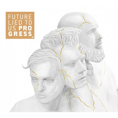 CD Future Lied To Us Progress