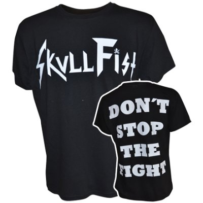 T-Shirt SKULL FIST Dont Stop The Fight