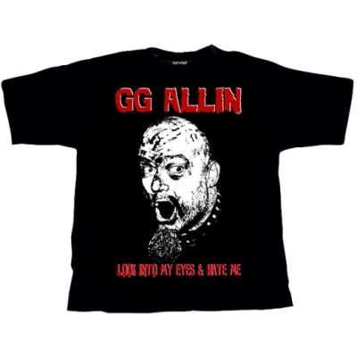 T-Shirt G.G.ALLIN Look into my eyes and hate me