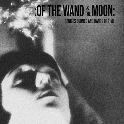 2x12 Vinyl Of The Wand & The Moon Bridges Burned And Hands Of Time