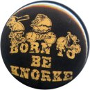 Button Knorkator Born to be Knorke