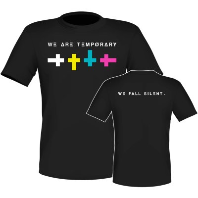 T-Shirt We Are Temporary We Fall Silent